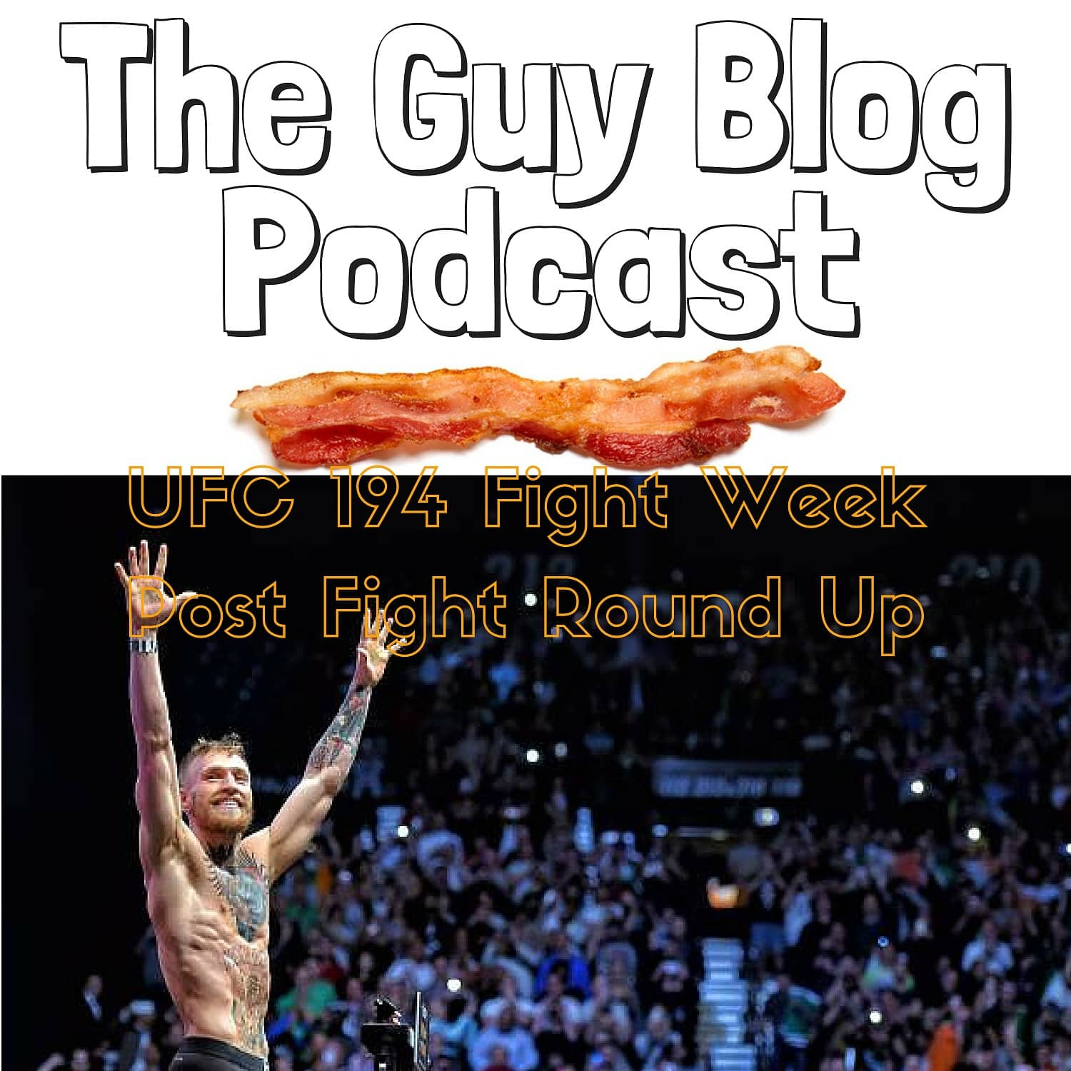 UFC 194 Fight Week Post Fight Round Up – The Guy Blog Podcast