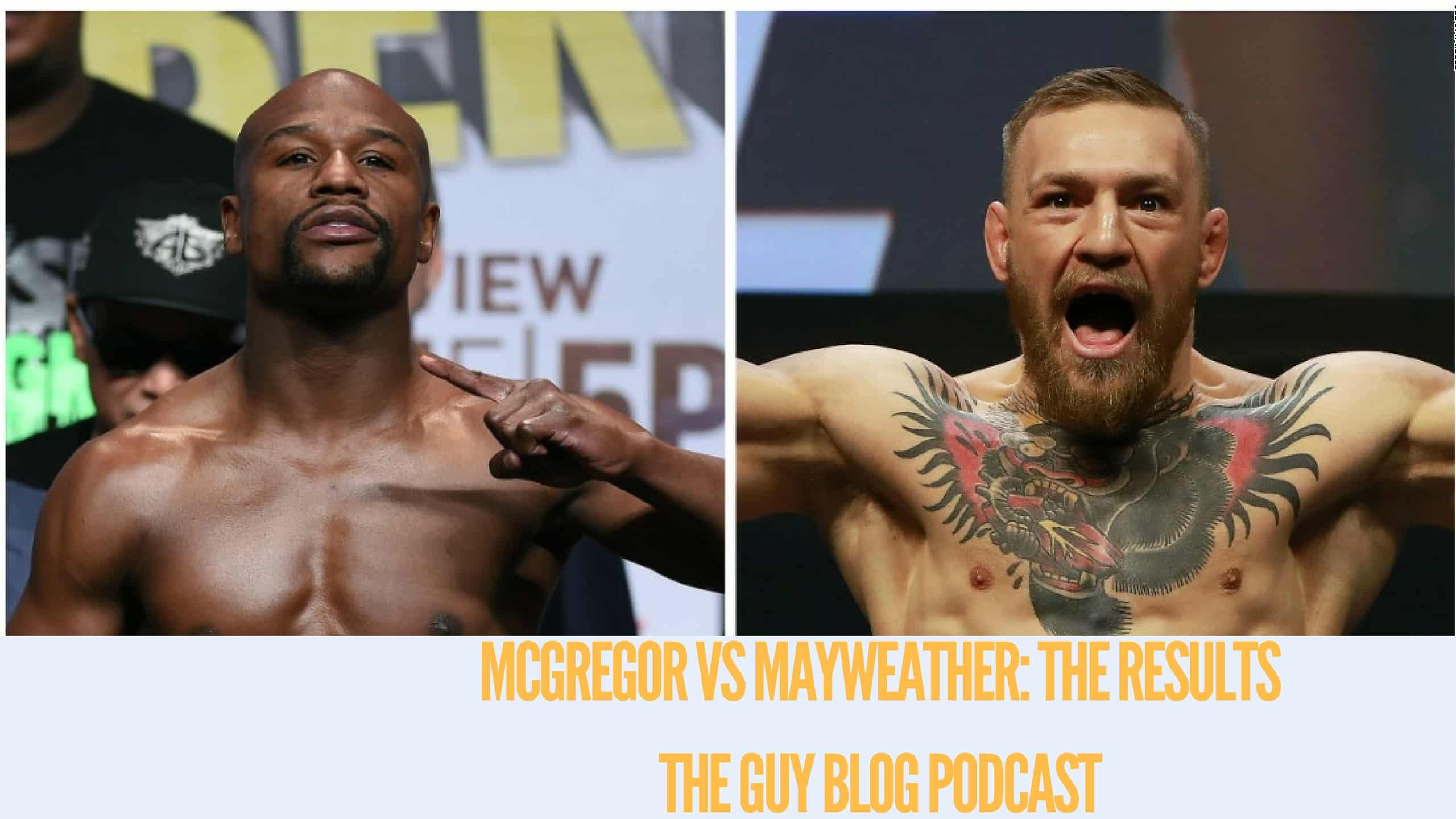 TGBP 030 MCGREGOR VS MAYWEATHER: THE RESULTS