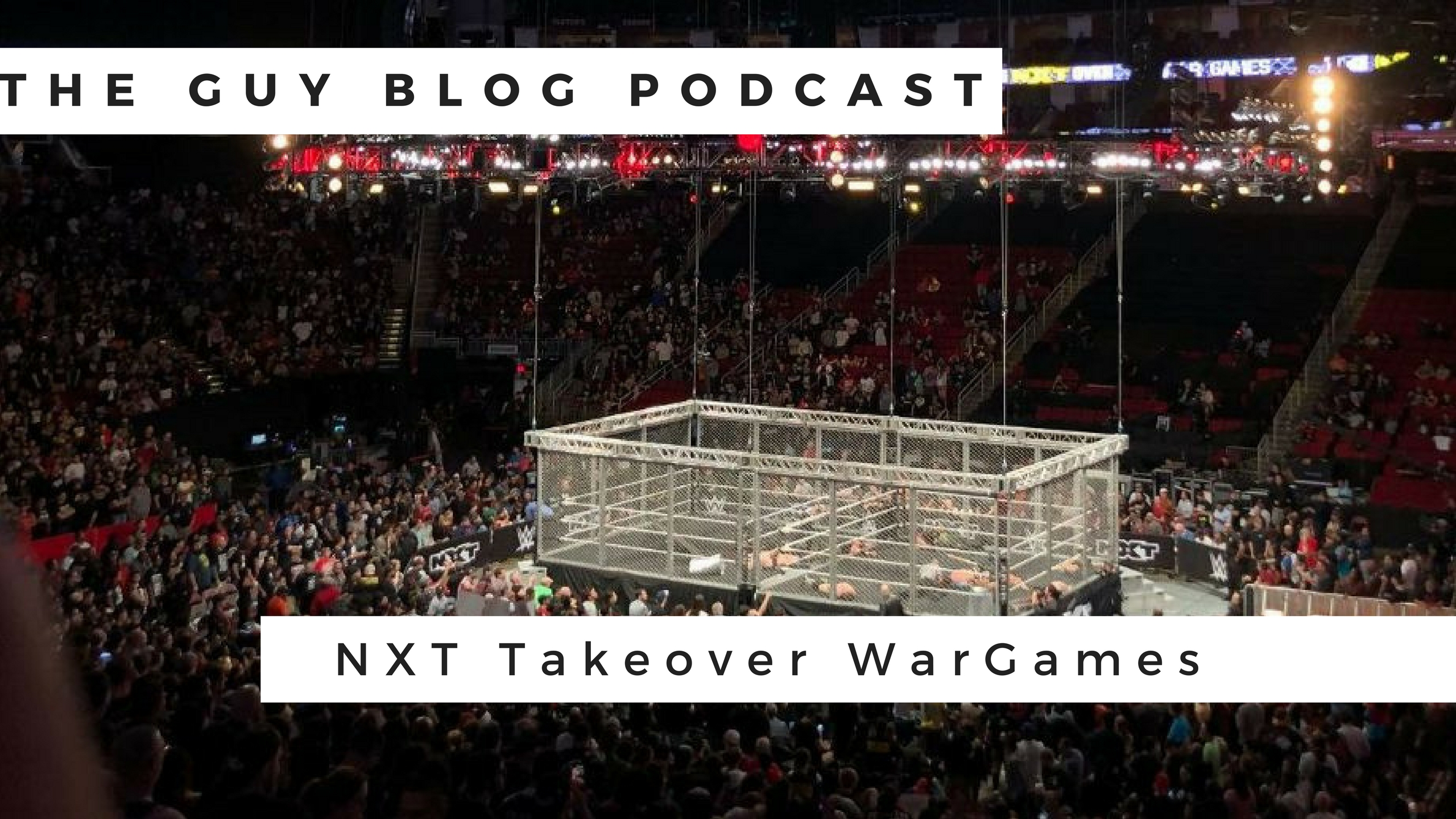 TGBP 049 NXT WarGames: Post Show Review