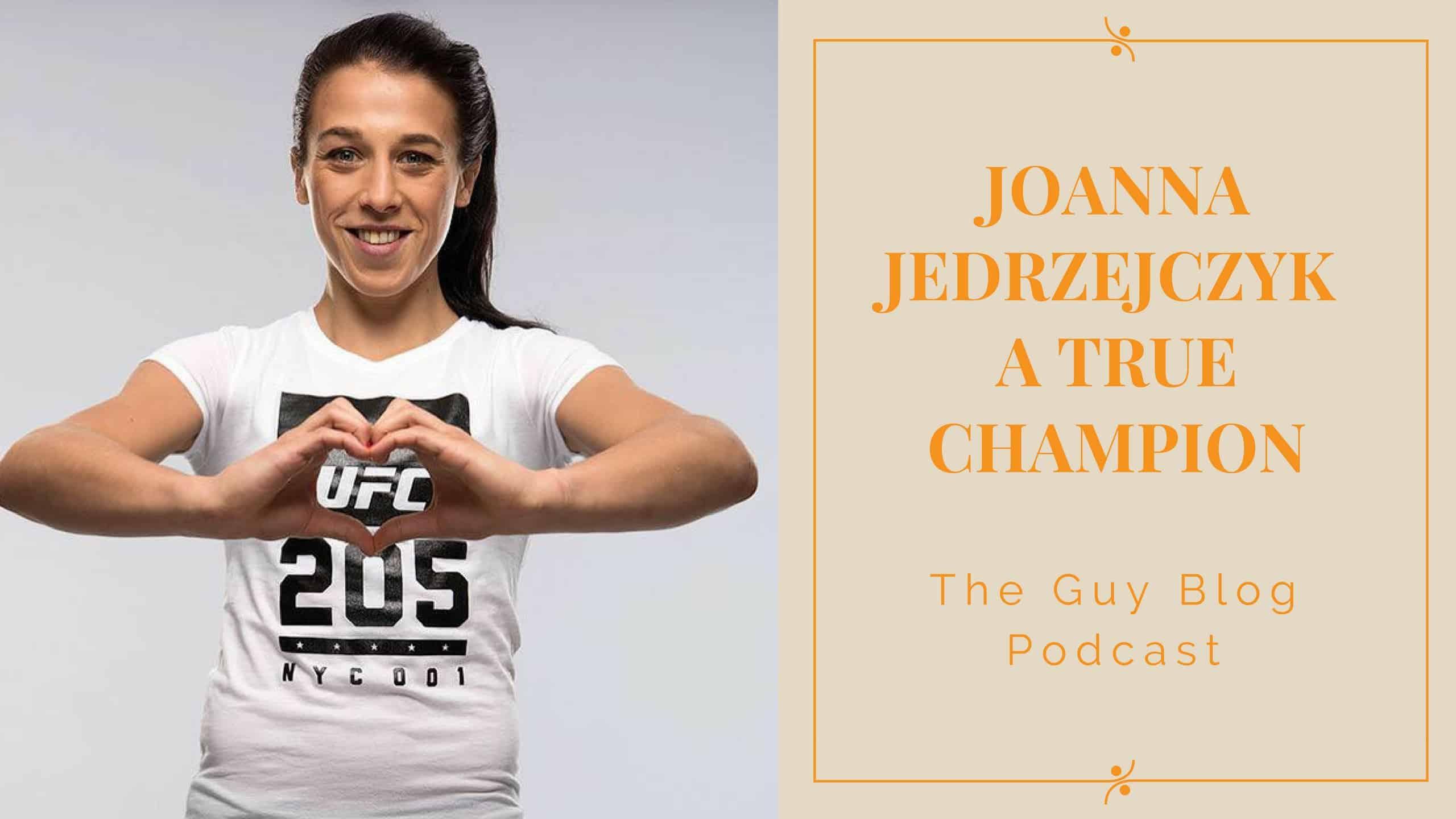 TGBP 046 Joanna Jedrzejczyk A True Champion