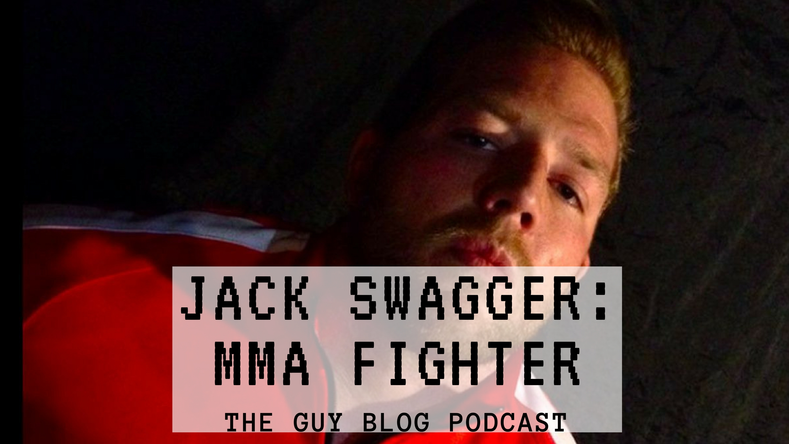TGBP 048 Jack Swagger (Jake Hager): MMA Fighter