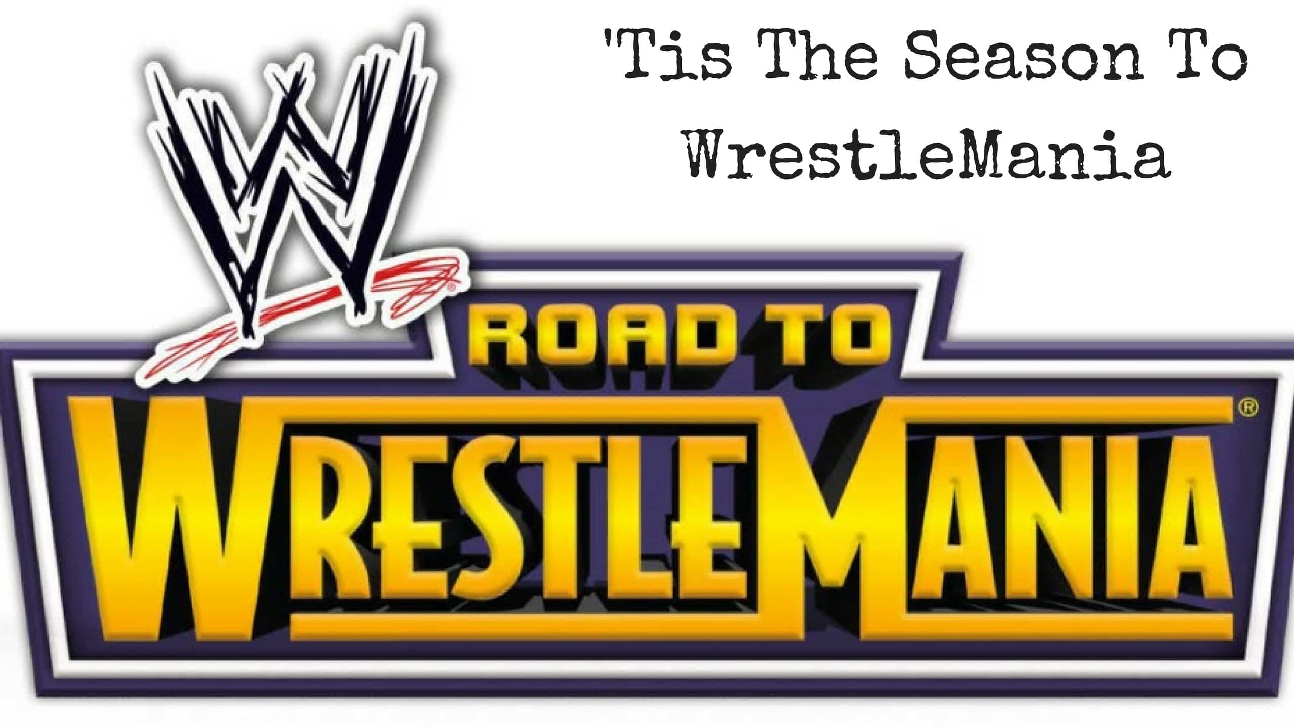 TGBP 050 Tis The Season To WrestleMania