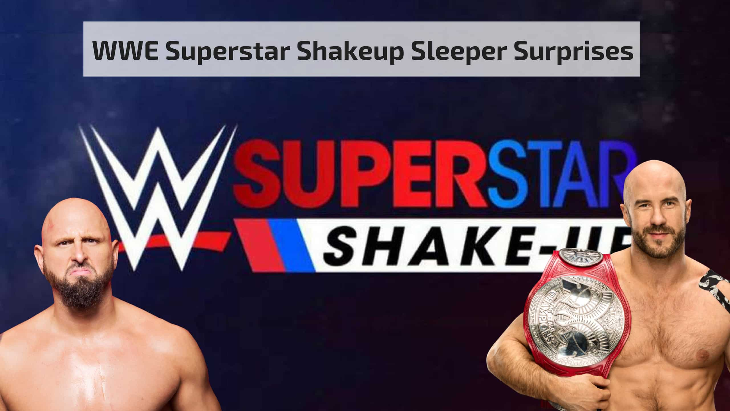 WWE Superstar Shakeup Sleeper Surprises