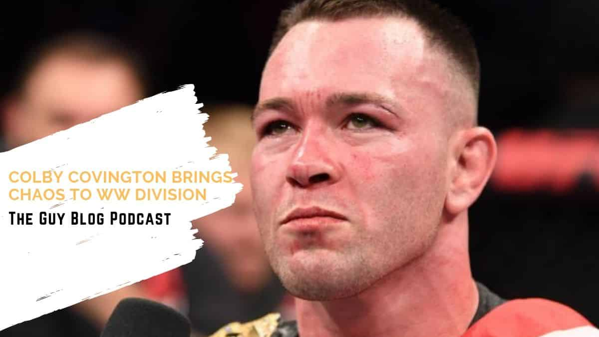 The Guy Blog Podcast Colby Covington